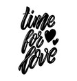 time for love lettering phrase design element vector image