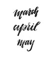 inscriptions spring march april may vector image