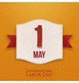 International Labor Day realistic Holiday Label vector image