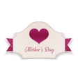Mothers Day greeting Label with big Heart vector image
