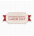 International Labor Day paper white Banner vector image vector image