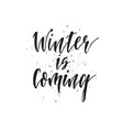 winter is coming hand drawn lettering quote vector image