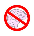 stop thinking it is forbidden to brain red vector image