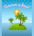 summer is here with tropical island palm trees vector image vector image