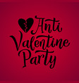 anti valentines party black lettering red vector image