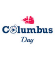 happy columbus day text on white background or vector image vector image