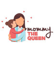 mommy the queen mom hold baby background im vector image vector image