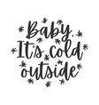 baits cold outside hand written lettering vector image vector image