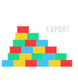 stack of sea containers like export vector image vector image