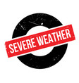severe weather rubber stamp vector image vector image