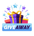 giveaway banner template gift boxes and button vector image