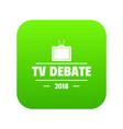 tv debate icon green vector image vector image