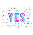 banner yes speech bubble poster and sticker vector image vector image