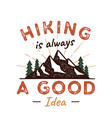 outdoors adventure badge with quote hiking is a vector image vector image