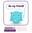 a monster saying be my friend vector image vector image