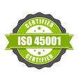 ISO 45001 standard certificate badge vector image vector image