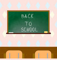 classroom with green blackboard chairs back to vector image