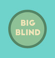 flat icon on stylish background big blind vector image