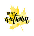 hello autumn text on yellow watercolor maple leaf vector image vector image