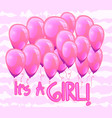 pink balloons and an inscription this is a girl vector image