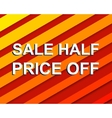 Red striped sale poster with SALE HALF PRICE OFF vector image