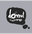 donut universe in a speech bubble vector image vector image