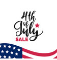 fourth of july sale hand lettering vector image vector image