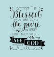 hand lettering blessed are the pure in heart for vector image vector image