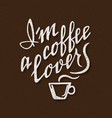 I am a coffee lover handmade lettering