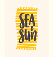 sea and sun slogan handwritten with elegant vector image