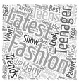 Dealing with Your Teenager and the Latest Fashion vector image vector image