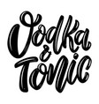 vodka and tonic lettering phrase isolated on vector image