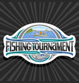 logo for fishing tournament vector image vector image