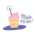 make a wish card with cupcake with pink cream vector image vector image