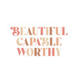 beautiful capable worthy positive message women vector image vector image