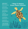 7 ways to reduce ocean plastic pollution vector image vector image