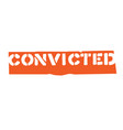 Convicted typographic stamp vector image