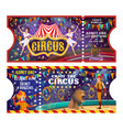 circus show tickets vintage cartoon tickets vector image vector image