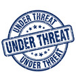 under threat vector image vector image