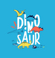 cute dinosaurs t-shirt design with slogan vector image vector image