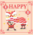 happy chinese new year celebration lion dance vector image vector image