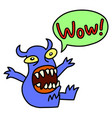 wow funny cute monster screaming speech bubble vector image vector image