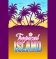 tropical island with palm trees and sunset or vector image