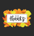give thanks thanksgiving day poster template vector image vector image