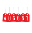 red august tag vector image vector image