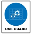 Guards must be in place vector image vector image