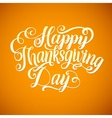 happy thanksgiving day calligraphy greeting card vector image vector image