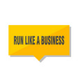 run like a business price tag vector image vector image