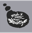 make magic make bakery in a speech bubble vector image vector image