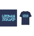 urban squad stylish brush lettering t-shirt vector image vector image
